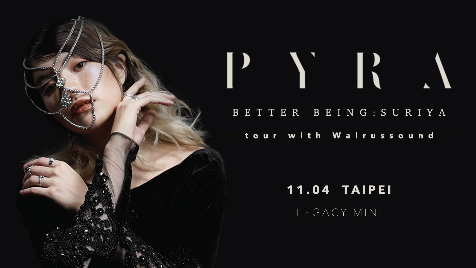 Pyra 'Better Being: Suriya Tour' with Walrussound – Taipei